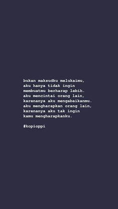Quotes Rindu, Tumblr Quotes, Text Quotes, People Quotes, Love Quotes, Inspirational Quotes, Art Qoutes, Self Reminder, Quotes Indonesia