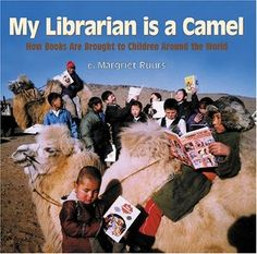 Margriet Ruurs, My Librarian Is a Camel. Boyds Mills Press, 2005.