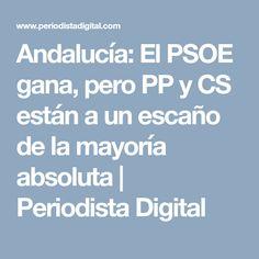 Andalucía: El PSOE gana, pero PP y CS están a un escaño de la mayoría absoluta | Periodista Digital