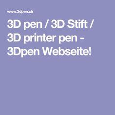 3D pen / 3D Stift / 3D printer pen - 3Dpen Webseite!