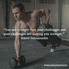 You are stronger than your challenges and your challenges are making you stronger. – Karen Salmansohn thedailyquotes.com