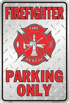 Firefighter Parking Only Embossed Metal Novelty Parking Sign SP80010 Tag City Novelty Signs,http://www.amazon.com/dp/B009OPZVWE/ref=cm_sw_r_pi_dp_qyw1sb02RM576GE3