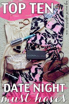 Top Ten Date Night Must Haves #MFSummerSurvival #sp www.mynewestaddiction.com