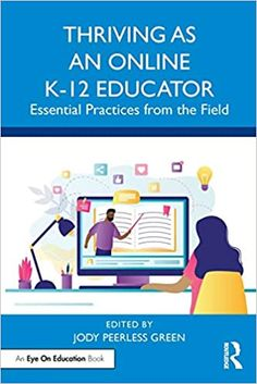 Thriving as an online K-12 educator : essential practices from the field Blended Learning, Learning Environments, Book Format, Audio Books, Fields, Books To Read, Insight, Ebooks, Essentials