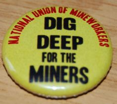 """""""DIG DEEP FOR THE MINERS"""" 25MM / 1 INCH BUTTON BADGE REPLICA SCARGILL STRIKE   eBay"""