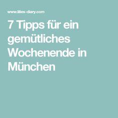 7 Tipps für ein gemütliches Wochenende in München