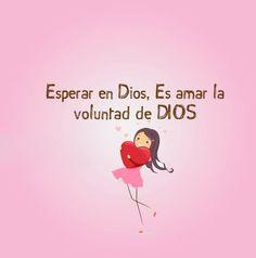 Esperar en Dios, es amar la voluntad de Dios.
