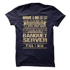 Awesome Shirt For Banquet Server T-Shirts, Hoodies (21.99$ ==► Order Here!)