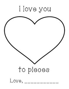 I Love You to Pieces Art Template This template is perfect for Valentine's Day, Mother's Day, Father's Day or as a gift for someone special. Just copy onto cardstock and have students decorate with pieces of paper, tissue paper or other small items. Toddler Valentine Crafts, Valentine Theme, Valentines Day Activities, Valentine Day Crafts, Grandparents Day Crafts, Valentine's Day Crafts For Kids, Diy Mother's Day Crafts, Preschool Crafts, Preschool Classroom