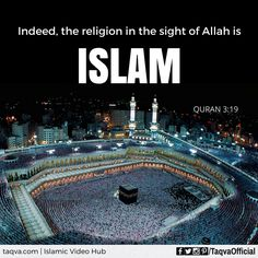 """""""Indeed, the #religion in the sight of #Allah is #Islam."""""""