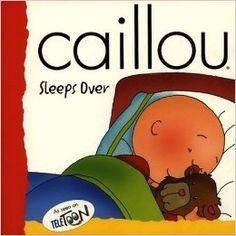 Caillou Sleeps Over: Jeannine Beaulieu, Joceline Sanschagrin, Nicole Nadeau: 9782894500835: Books - Amazon.com