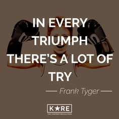 """In every triumph there's a lot of try"" #success #motivation #inspiration #korevolution #thecontentrevolution #webagency #webmarketing #kore #pesaro #bologna #quotes www.korevolution.com"