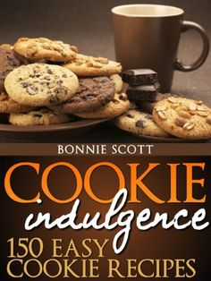 Country Mouse City Spouse Free eBooks I'm Loving Right Now March Cookie Indulgence: 150 Easy Cookie Recipes- Bonnie Scott No Bake Cookies, Oatmeal Cookies, Yummy Cookies, Fruit Cookies, Homemade Cookies, Chip Cookies, Easy Cookie Recipes, Tea Cakes, Wine Recipes