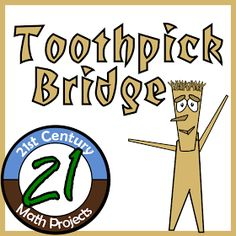 21st Century Math Projects -- Engaging Middle & High School Real World Math Projects: Toothpick Bridge -- STEM Project