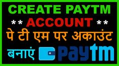 How to Create or Make PayTM account in PC & Mobile Phone? PayTM Wallet i...