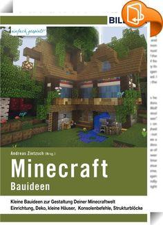 Minecraft Bauideen    :  Minecraft – Ideen zu Bauelementen Suchst Du Anregungen und Ideen, die Du in Deine eigenen Minecraft-Projekte einfließen lassen kannst? Kleine Objekte und Dekorationsmöglichkeiten, Zubehör oder der fehlende Anbau zu Deiner Burg? Hier findest Du die besten Bauideen von vielen verschiedenen Minecraftern, die 2016 an einem Wettbewerb teilnahmen, wie zum Beispiel ein Pilzhaus, eine Waschmaschine oder ein Berggefängnis. Die Bauvorschläge sind bewusst klein gehalten u...