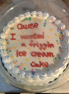 this ice cream cake GETS IT