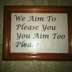 Bathroom Signs We Aim To Please 20 funny bathroom signs - #4 is a lawsuit waiting to happen