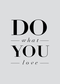 do what you love Wall Collage, Wall Art Prints, Love Slogan, Fashion Words, Vsco, Love Posters, Warrior Quotes, Black And White Aesthetic, Room Pictures