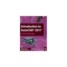 Introduction to AutoCAD 2017 : 2D and 3D Design (Paperback) (Bernd S. Palm)