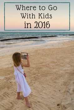 Where to Go in 2016: From travels to 32 countries, these are my kids' top recommendations and favorite places around the world. Take your kids everywhere!