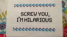 Screw you cross stitch