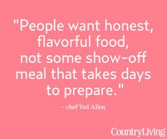 See chef and Chopped host Ted Allen's outdoor dinner party recipes: http://www.countryliving.com/cooking/about-food/ted-allen-outdoor-dinner-party    #quotes #words