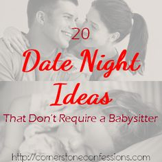 20 Date Night Ideas That Don't Require a Babysitter - Cornerstone Confessions