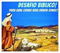 Resposta:Deus mandou Jonas pregar na cidade de Nínive - Jonas 1.1-2