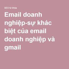Email doanh nghiệp-sự khác biệt của email doanh nghiệp và gmail