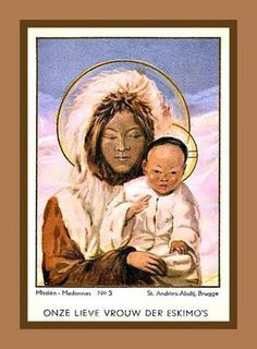 """Pray for others and God will take care of you. Meaning of the Dutch words on this card: """"Our dear Lady of the Eskimos"""""""
