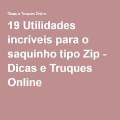 19 Utilidades incríveis para o saquinho tipo Zip - Dicas e Truques Online