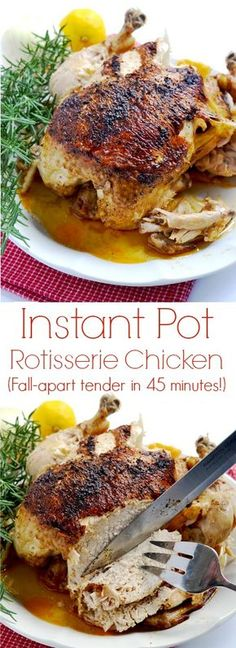 "All you need is about 45 minutes to have this amazing tender, juicy Instant Pot whole ""rotisserie"" chicken"