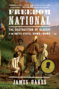 Freedom National, James Oakes, (Paperback) Spring 2014