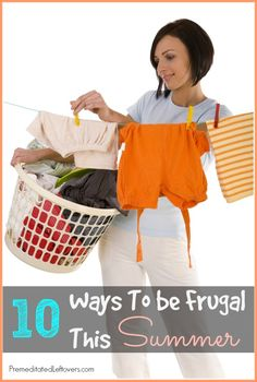 10 Ways To Live Frugally This Summer - Tips for saving money during the summer.