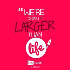 We're Doing It LARGER than LIFE !! #logomakerzz #intensify #creativeagency #graphicdesign #studio #creative #life #designer #design #marketing #webdesign #websitedesign #seo #motiongraphics #Branding