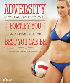 """Adversity, if you allow it to, will fortify you and make you the best you can be,"" quote from ASICS Elite Athlete Kerri Walsh Jennings. Beach Volleyball, Olympic Volleyball Players, Volleyball Quotes, Usa Olympics, Rio Olympics 2016, Laura Ludwig, Kerri Walsh Jennings, Adversity Quotes, Athlete Quotes"