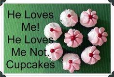 How To: He Loves Me! He Loves Me Not. Cupcakes - Bless This Mess