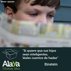 """""""Si quiere que sus hijos sean inteligentes, léales cuentos de hadas"""" Einstein"""