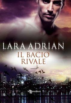 Sognando tra le Righe: IL BACIO RIVALE di Lara Adrian