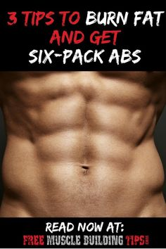Check out this great article on 3 things you need to know to get six pack abs and burn belly fat. #sixpackabs
