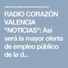 """RADIO CORAZÓN VALENCIA  """"NOTICIAS"""": Así será la mayor oferta de empleo público de la d..."""