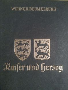 WERNER BEUMELBURG!Kaiser und Herzog!Copyr.  1936!