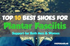 Our Top 10 Recommended Best Shoes For Plantar Fasciitis In 2017, Helps Relieve Pain and Alleviate Heel & Arch Discomfort, Support for Both Men & Women!