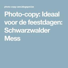 Photo-copy: Ideaal voor de feestdagen: Schwarzwalder Mess