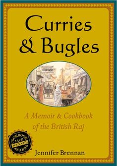 Curries and Bugles: A Memoir & Cookbook of the British Raj by Jennifer Brennan,http://www.amazon.com/dp/9625938184/ref=cm_sw_r_pi_dp_we7Xsb01RV03XENM