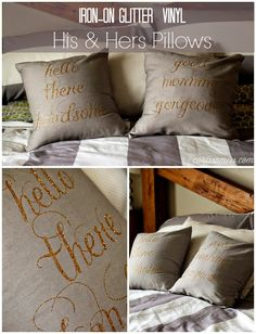 Carissa Miss: His and Hers Iron-on Glitter Vinyl Pillows #hellotherehandsome #goodmorninggorgeous