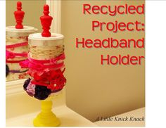 A Little Knick Knack: Recycled Project: Headband Holder - Blog Swap with Reinvented