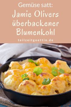 Jamie Oliver& baked cauliflower - vegetables full-Jamie Olivers überbackener Blumenkohl – Gemüse satt Jamie Oliver& cauliflower gratin serves two purposes: a huge portion of vegetables on the plate and it can be conjured up excellently from the stock. Cauliflower Vegetable, Baked Cauliflower, Cauliflower Recipes, Cauliflower Casserole, Healthy Dinner Recipes, Healthy Snacks, Vegetarian Recipes, Snack Recipes, Cooking Recipes