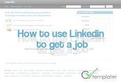 How to Use LinkedIn to Get a job - CVtemplater.com